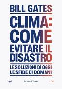 Copertina  Clima : come evitare un disastro : le soluzioni di oggi : le sfide di domani