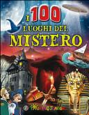 Copertina  I 100 luoghi del mistero