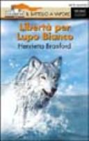 Copertina  Libertà per lupo bianco