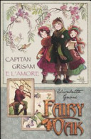 Copertina  Capitan Grisam e l'amore. Fairy Oak