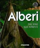 Copertina  Alberi : dal seme alle foreste