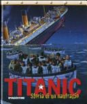 Copertina  Titanic : storia di un naufragio