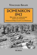 Copertina  Domenikon 1943 : quando ad ammazzare sono gli italiani