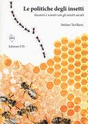 Copertina  Le politiche degli insetti : incontri e scontri coi gli insetti sociali