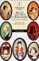 Copertina  Belle, astute e coraggiose : otto storie di eroine