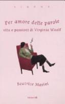 Copertina  Per amore delle parole. Vita e passioni di Virginia Woolf