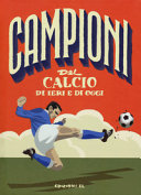 Copertina  Campioni del calcio di ieri e di oggi
