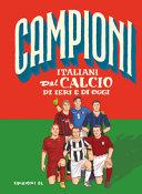 Copertina  Campioni italiani del calcio di ieri e di oggi
