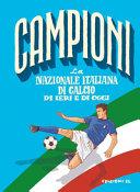 Copertina  La nazionale italiana di calcio di ieri e di oggi