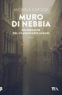 Copertina  Il muro di nebbia : romanzo