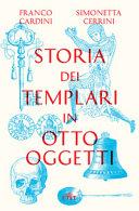 Copertina  Storia dei templari in otto oggetti