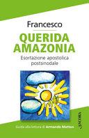 Copertina  Querida Amazonia : esortazione apostolica post-sinodale al popolo di Dio e a tutte le persone di buona volontà