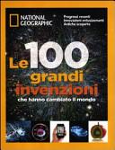 Copertina  Le 100 grandi invenzioni che hanno cambiato il mondo