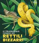 Copertina  Lo straordinario catalogo dei rettili bizzarri