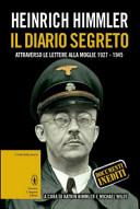Copertina  Heinrich Himmler : il diario segreto attraverso le lettere alla moglie, 1927-1945