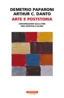 Copertina  Arte e poststoria : conversazioni sulla fine dell'estetica e altro