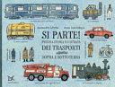 Copertina  Si parte! Piccola storia illustrata dei trasporti sopra e sottoterra