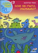 Copertina  Dove sei finito dinosauro?