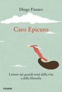 Copertina  Caro Epicuro : lettere sui grandi temi della vita e della filosofia