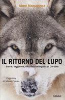 Copertina  Il ritorno del lupo : storie, leggende, miti dalla Mongolia al Cervino