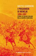 Copertina  I prigionieri di Menelik, 1896-1897 : storie di soldati italiani nella guerra d'Abissinia