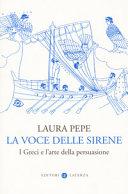 Copertina  La voce delle sirene : i Greci e l'arte della persuasione