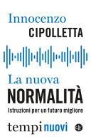 Copertina  La nuova normalità : istruzioni per un futuro migliore