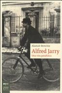 Copertina  Alfred Jarry : una vita patafisica