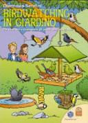 Copertina  Birdwatching in giardino : per osservare e riconoscere gli uccelli nelle mangiatoie