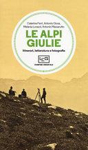 Copertina  Le Alpi Giulie : itinerari, letteratura, fotografie