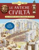 Copertina  Le antiche civiltà. Alla scoperta dei grandi popoli del passato