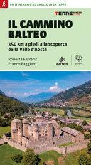 Copertina  Il cammino balteo : 350 km a piedi alla scoperta della Valle d'Aosta