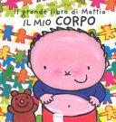 Copertina  Il grande libro di Mattia : il mio corpo