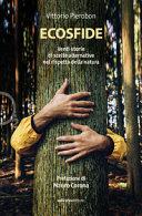 Copertina  Ecosfide : venti storie di scelte alternative nel rispetto della natura