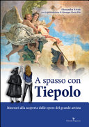Copertina  A spasso con Tiepolo : itinerari alla scoperta delle opere del grande artista