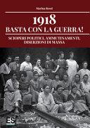 Copertina  1918 basta con la guerra! : scioperi politici, ammutinamenti, diserzioni di massa