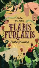 Copertina  Flabis furlanis = Fiabe friulane