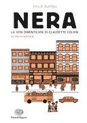 Copertina  Nera : la vita dimenticata di Claudette Colvin