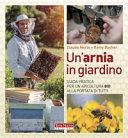 Copertina  Un'arnia in giardino : [guida pratica per un'apicoltura bio alla portata di tutti]