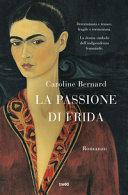 Copertina  La passione di Frida : romanzo