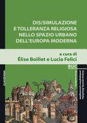 Copertina  Dis/simulazione e tolleranza religiosa nello spazio urbano dell'Europa moderna