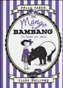Copertina  Mango e Bambang : un tapiro per amico