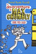 Copertina  Le disavventure di Max Crumbly. Eroe per caso