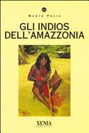Copertina  Gli Indios dell'Amazzonia