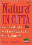 Copertina  Natura in città : tante attività da fare tra cortili e giardini
