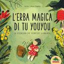 Copertina  L'erba magica di Tu Youyou : la scienziata che sconfisse la malaria