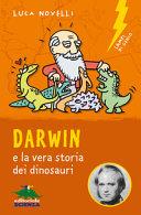 Copertina  Darwin e la vera storia dei dinosauri