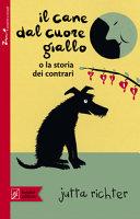 Copertina  Il cane dal cuore giallo, o la storia dei contrari