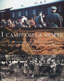 Copertina  I campi della morte : la testimonianza di Rosina Cantoni, sopravvissuta all'odio e allo sterminio