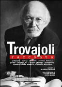 Copertina  Trovajoli racconta : pensieri, storie, emozioni, piccoli fatti e grandi incontri di \\...questo ombroso, scorbutico, insopportabile soggetto chiamato Armando...\\